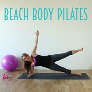 Beach Body Pilates!